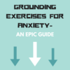 GROUNDING EXERCISES FOR ANXIETY