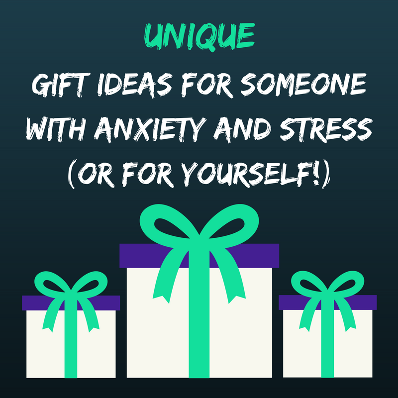 GIFT IDEAS FOR SOMEONE WITH ANXIETY AND STRESS