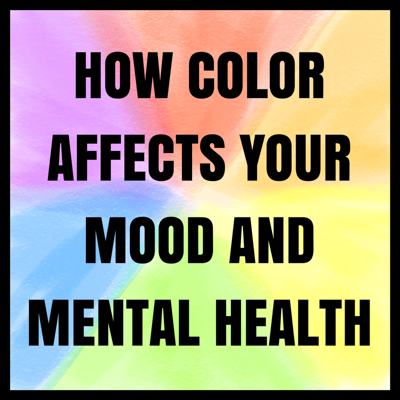 How Color Affects Your Mood And Mental Health Drastically