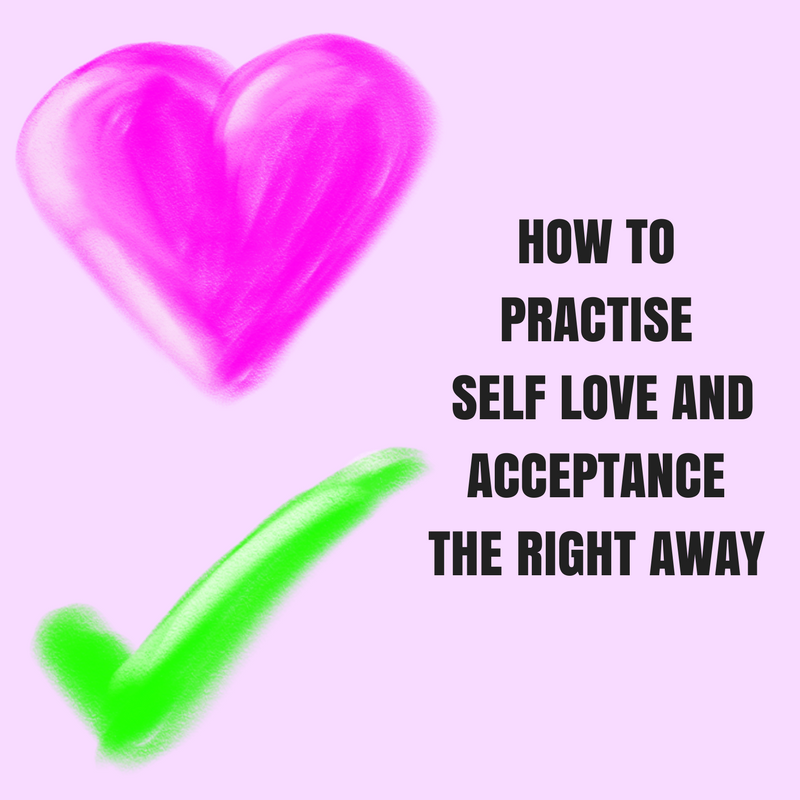 how to practise self love and acceptance