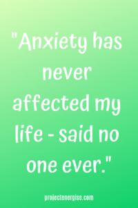 61 Anxiety Quotes To Help You Feel Radically Inspired